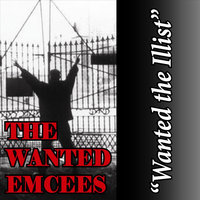 Wanted the Illist — The Wanted Emcees