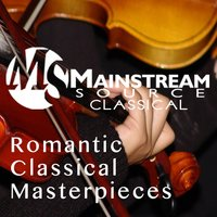 Romantic Classical Masterpieces — Mainstream Source Classical