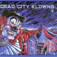 At The Suicide Circus — Dead City Klowns