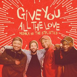 Give You All the Love Remastered — The Stylistics, Mishka, Mishka & The Stylistics