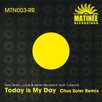 Today is My Day — Clarence, Taito Tikaro, J. Louis, Ferran Benavent, Chus Soler, Carence