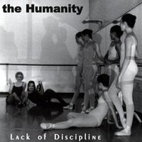 Lack of Discipline — The Humanity