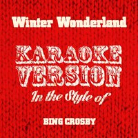 Winter Wonderland (In the Style of Bing Crosby) - Single — Ameritz Audio Karaoke