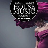 Finest Groovy House Music, Vol. 9 — сборник