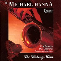 The Waking Hour — The Michael Hanna Quartet