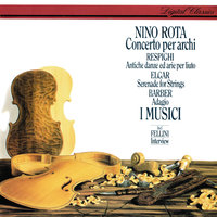 Rota: Concerto per archi / Respighi: Ancient Airs & Dances / Barber: Adagio /  Elgar: Serenade for Strings — I Musici