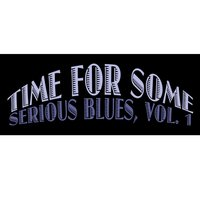 Time for Some Serious Blues, Vol. 1 — сборник