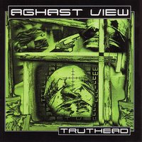 Truthead — Aghast View