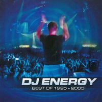 Best of 1995 - 2005 — DJ Energy