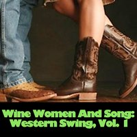Wine, Women and Song: Western Swing, Vol. 1 — сборник