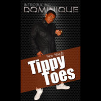 Tippy Toes — Dominique