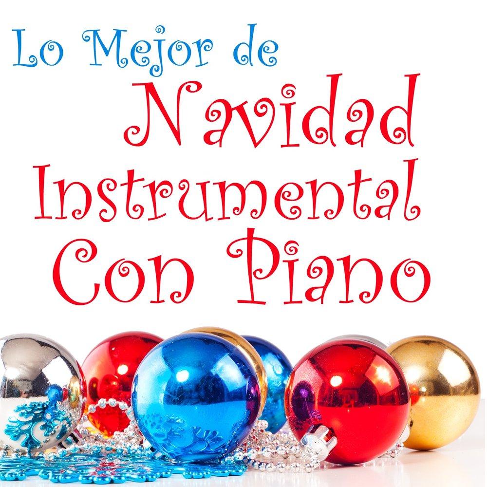 Lo Mejor de Navidad Instrumental Con Piano. Слушать онлайн на Яндекс ...