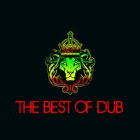 The Best of Dub, Essential Dub Tracks by Horace Andy, Lee Perry, Mad Professor, Max Romeo, Scientist & More! — сборник