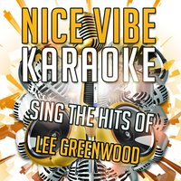 Sing the Hits of Lee Greenwood — Nice Vibe