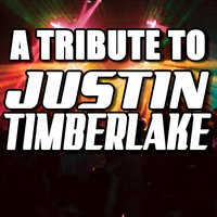 A Tribute To Justin Timberlake — Various Artists - Justin Timberlake Tribute