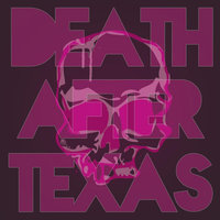 Death After Texas — Death After Texas