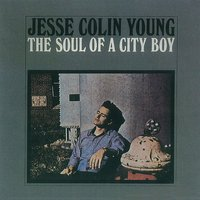 The Soul of a City Boy — Jesse Colin Young