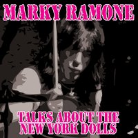 Talks About The New York Dolls — Marky Ramone