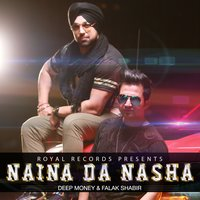 Naina Da Nasha — Deep Money, Falak Shabir