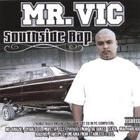 South Side Rap Featuring the heavy hitters in the chicano rap game — Mr. Vic