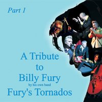A Tribute to Billy Fury By His Own Band Fury's Tornados — Colin Gold and Fury's Tornados