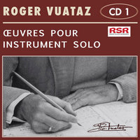 CD1 - Oeuvres pour instrument solo — Roger Vuataz
