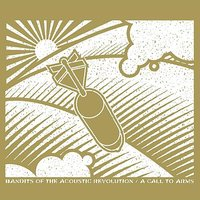 A Call To Arms — Bandits of the Acoustic Revolution