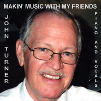 Makin' Music With My Friends — John Turner