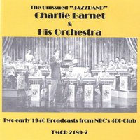 Two Early 1946 Broadcasts from Nbc's 400 Club — Charlie Barnet & His Orchestra