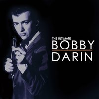 The Ultimate Bobby Darin — Bobby Darin