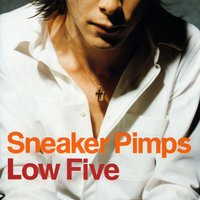 Low Five — Sneaker Pimps