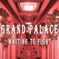 Waiting to Fight — Grand Palace