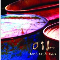 Oil — Russ Rosen Band
