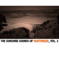 The Sunshine Sounds Of Martinique, Vol. 2 — сборник