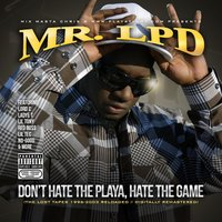 Don't Hate the Playa, Hate the Game (The Lost Tapes) — Mr. Lpd