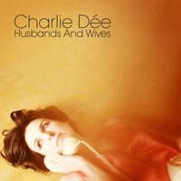 Husbands And Wives — Charlie Dée