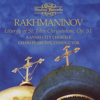 Rachmaninov: Liturgy of St. John Chrysostom, Op. 31 — Charles Bruffy, Kansas City Chorale, Pamela Williamson, Kansas City Chorale|Pamela Williamson, Сергей Васильевич Рахманинов