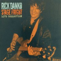 Stage Fright - Live Collection, Vol. 4 — Rick Danko