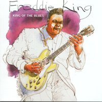 King Of The Blues — Freddie King