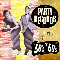 Party Records of the 50's & 60's — сборник