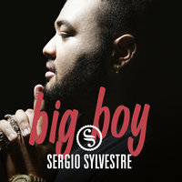 Big Boy — Sergio Sylvestre