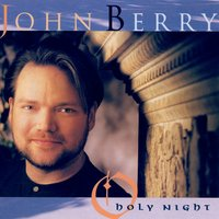 O Holy Night — John Berry