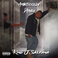 Ambitiously Driven — King J.