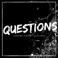 Questions — Jack Red, Jasmine King