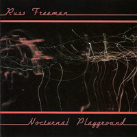 Nocturnal Playground — Russ Freeman