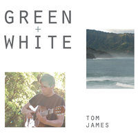 Green & White — Tom James
