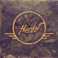 We Are Harlot — We Are Harlot
