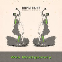 Duplicate — Wes Montgomery