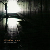 Entrenched — P-Butta
