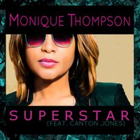 Superstar — Canton Jones, Monique Thompson